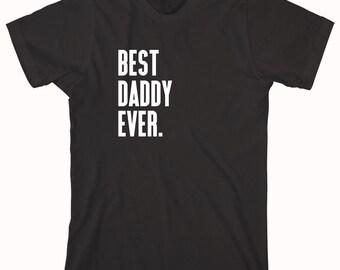 Best Daddy Ever Shirt, gift idea for dad, father's day - ID: 584