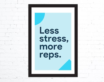 """Less Stress, More Reps (Blue) - 11"""" x 17"""" inspirational typography print, gym decor, workout print, motivational poster"""
