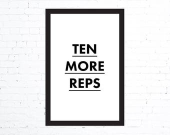 """Ten More Reps - 11"""" x 17"""" typography print, inspirational, motivational, fitness poster, workout, cardio, weight lifting, gym decor poster"""
