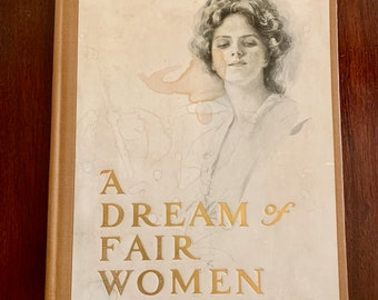 A Dream of Fair Women, 1907 First Edition, 22 Illustrations by Harrison Fisher, Poems by Alfred Lord Tennyson, Lord Byron, Longfellow