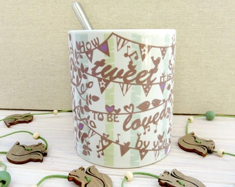 Bunting 'How tweet it is to be loved by you' woodland ceramic mug.