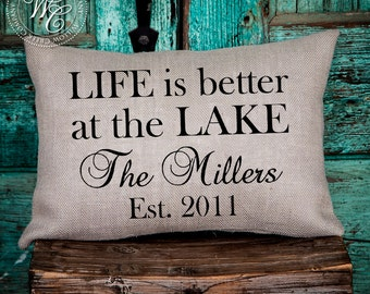 Life is Better at the Lake Burlap Pillow, Lake House Pillow, Personalized WEDDING Gift BURLAP PILLOW, Family Name & Established Date