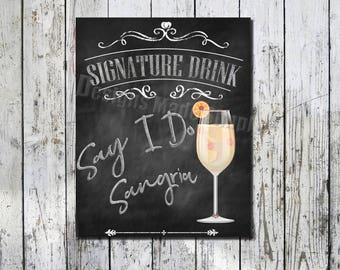 Say I Do Sangria Signature Drink Wedding Sign - Printables - Instant Download