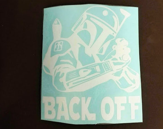 Back Off Car Window Decal, Sci Fi Bounty Hunter Decal