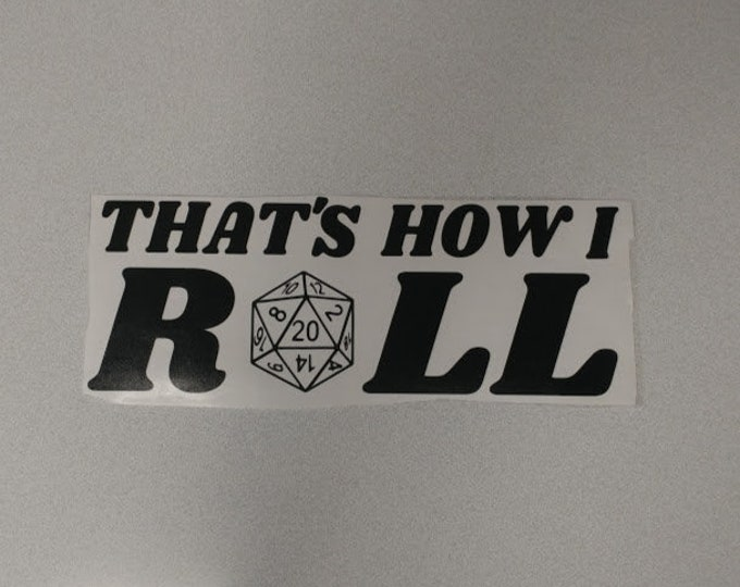That's How I roll gaming Car decal, Vinyl decal RPG Gamer