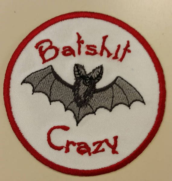 Batshit Crazy Embroidered Patch, Funny Applique Patch, Bat Embroidered Patch, Bat Crazy Patch, Batshit Iron On Patch