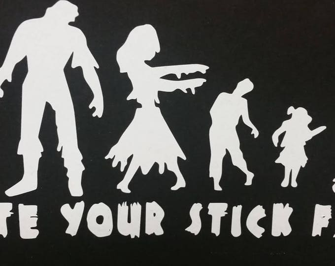 Zombie family car decal, We ate your stick family vinyl decal,  funny car decal, Zombie Decal