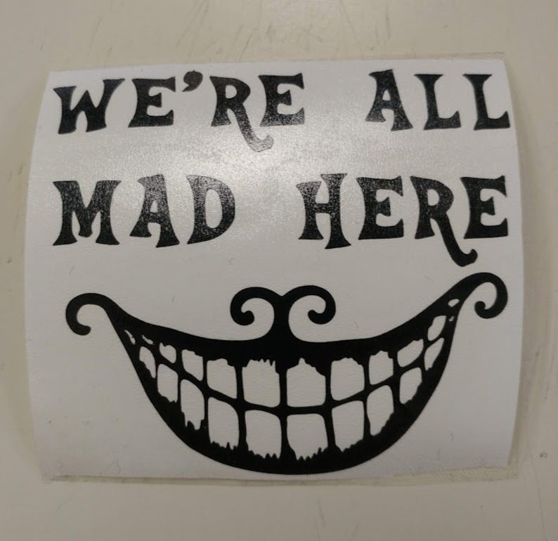 We're All Mad Here Vinyl Decal  Cheshire Cat Decal image 0