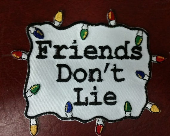 Friends Don't Lie Embroidered Patch, Applique TV Show Patch,   Embroidered Iron On Patch