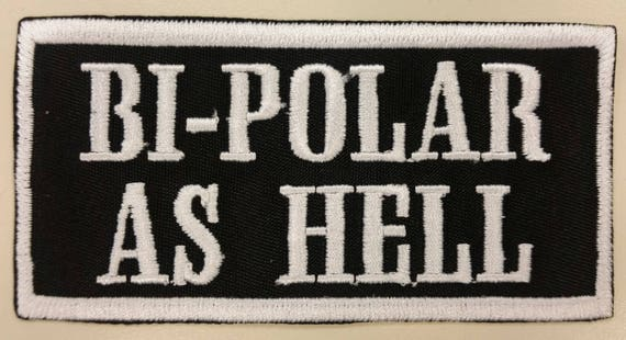 Bipolar Motorcycle Patch, Bi-polar as hell patch, Biker Iron On patch