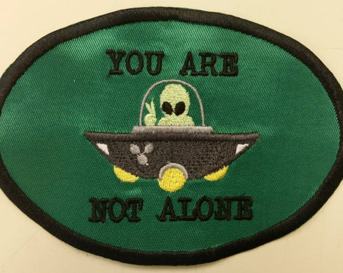 Alien Embroidered Patch, You Are Not Alone Iron On Patch, Extraterrestrial Applique Patch, Alien Iron On Patch, UFO Patch