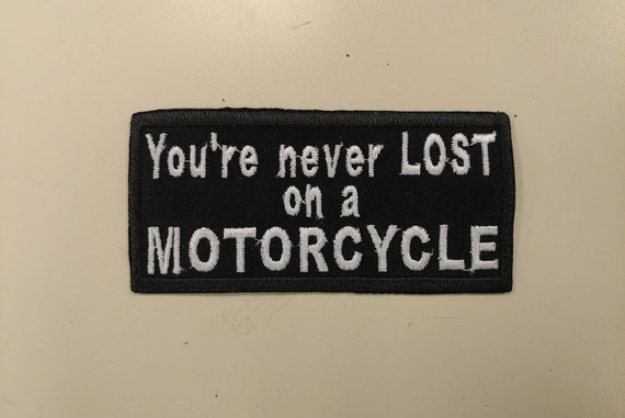 Motorcycle Patch, Never Lost Embroidered Patch, Biker Iron On Patch