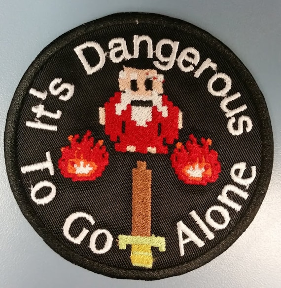 It's Dangerous to Go Alone Iron On Patch, Video Game Meme Embroidered Patch