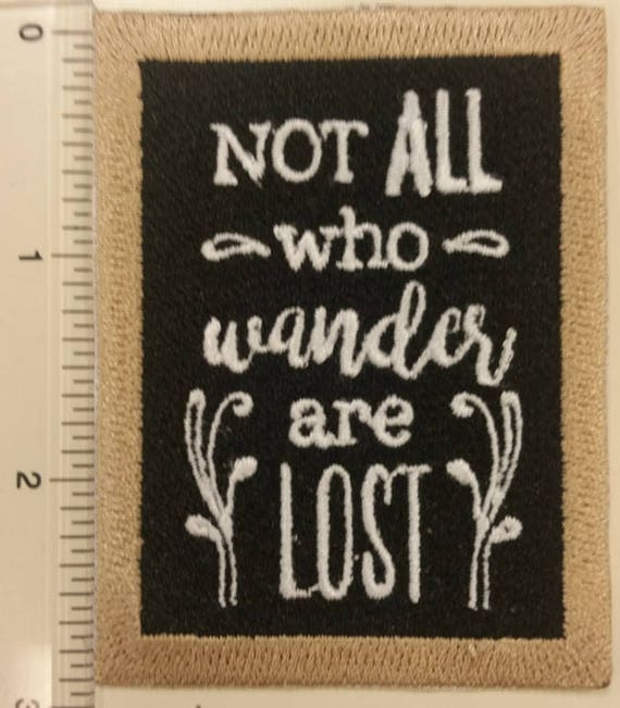 Not all who wander are lost embroidered patch, Chalkboard Word Art Iron On Patch,  Quote Patch