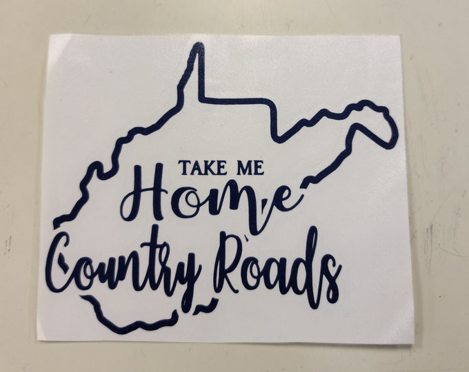 WV Country Roads Decal, Take Me Home Decal, West Virginia Take Me Home Decal, WV Decal