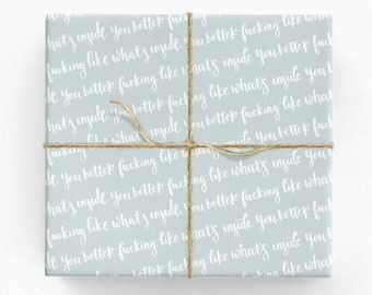 """Funny Wrapping Paper. Funny Gift Wrap For Boyfriend Girlfriend. 20"""" x 29"""" Adult Wrapping Paper For Birthday. You better like what's inside."""