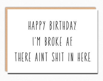 Funny Birthday Card Rude Sarcastic Coworker Gift Mature Friend Broke AF 230