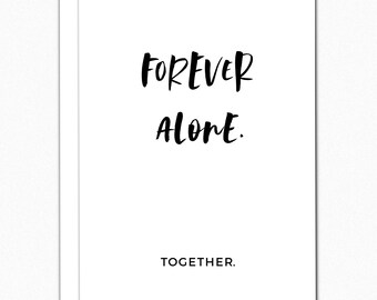 Single Valentines Day Card. Anti Valentine's Day Card. Single Valentine. Single Awareness. Best Friend Card. Forever Alone Together