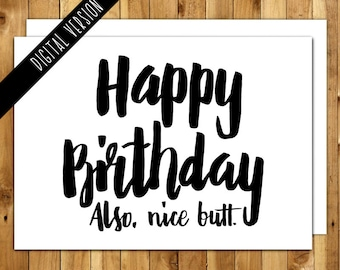 Printable Birthday Card For Him - Happy Birthday! Also, Nice Butt - Birthday Card Boyfriend - Happy birthday card - Funny birthday card