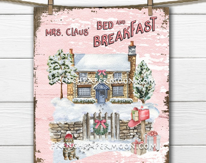 Mrs Claus Bed and Breakfast, Winter Cottage, DIY Christmas Sign, Xmas Cat, Santa Mail, Snowy Scene, Pillow Image, Fabric Transfer, Wall