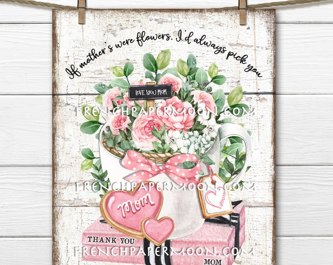 Mother's Day, Flower Mug, Pink Flowers, Heart Cookies, Quote, Happy Mother's Day, DIY, Fabric Transfer, Pillow Image, Wreath Decor, Gift