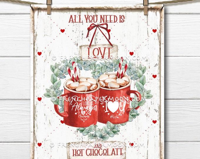 Valentine Hot Chocolate, DIY Valentine Sign, Valentine Mug, Love and Hot Chocolate Graphic, Pillow Image, Wreath Decor, Wall Decor, PNG