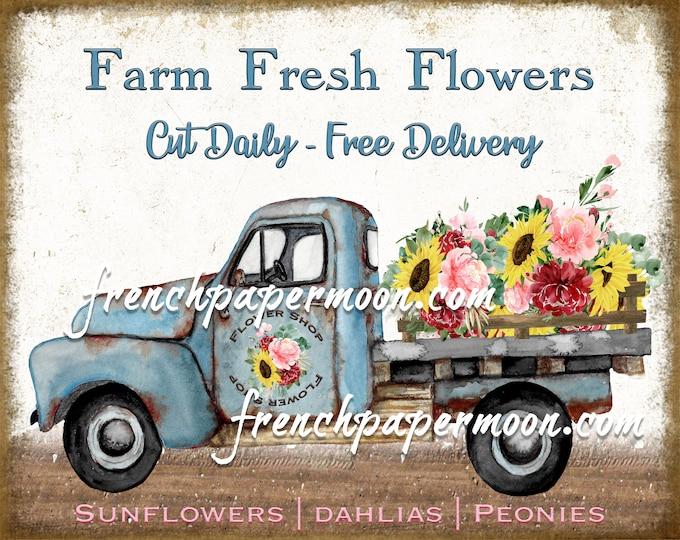 Rustic Farmhouse Flower Truck, Flower Delivery, Vintage Pickup truck,  Sunflowers, Digital Download, Image Transfer, DIY Sign, PNG