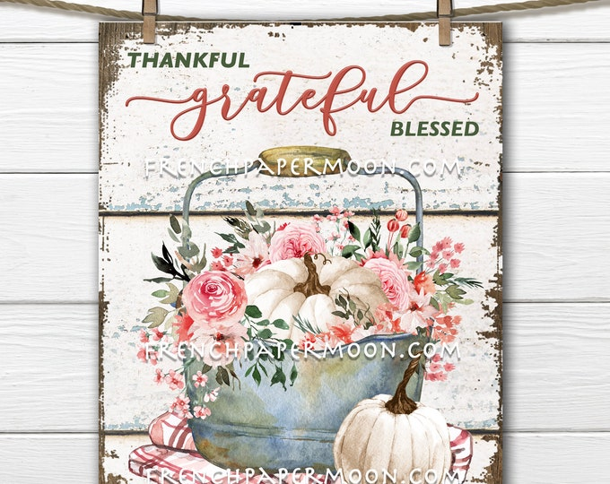 Thanksgiving Flowers, White Pumpkin, Fall Bouquet, Thankful, Grateful, Blessed, Digital, Sign Making, Sublimation, Image Transfer, PNG