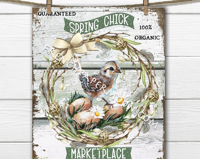 Rustic Spring Chick, Spring Market Digital, Easter Wreath, DIY Spring Sign, Farmhouse, Fabric Transfer, Wreath Decor, Spring Printable, PNG