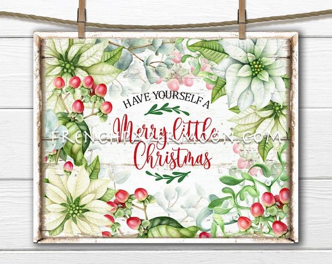 Floral Christmas Sign, Xmas Floral Frame, Merry Little Christmas, Snowberries, Pointsettia, DIY Xams Sign, Fabric Transfer, Sublimation