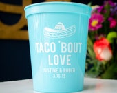 Taco 39 Bout Love Stadium Cups, Fiesta Engagement Party Favors, Mexican Theme Decor, Plastic Cups, Taco 39 Bout A Party, Nacho Average Couple