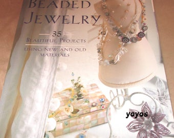 BEADED JEWELRY,  VINTAGE Style,  Projects,  Patterns, Instructions, Illustrations,  New Materials,  Old Materials, Photos, Gifts for Women