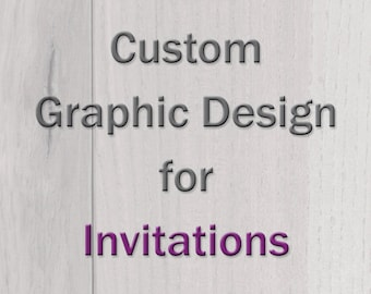 Custom Graphic Design for Invitations