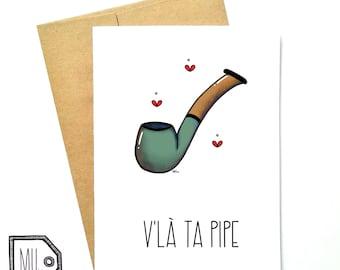 French card - love card - Valentines card - Anniversary card - funny card - girlfriend card - boyfriend card - adult card - v'là ta pipe