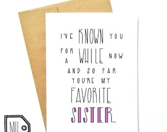Funny sister card - card for sister - sister card - sister - my favorite sister - sister love