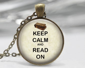 KEEP CALM and READ on Glass Dome Pendant Necklace Key Chain Keep Calm Inspirational Readers Jewelry Librarian Necklace Teacher Student Gift