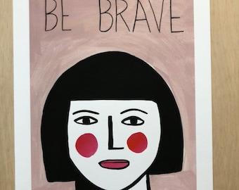 Be Brave 30x40cm Print (011)