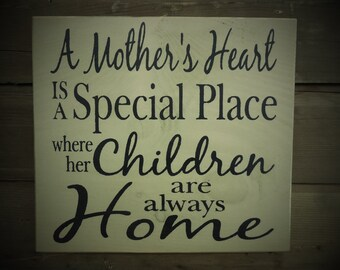 A Mother's Heart is a Special Place Where Her Children Are Always Home Mother's Day Gift, Mother's Birthday | Country | Primitive | Rustic |