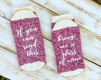Mother's Day gift, If you can read this socks, Bring me a glass of wine socks, Organic cotton socks, Gift for her, Gift for mom