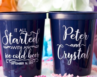 Couples Shower, Engagement Party, Wedding Cups, Personalized Cups, Custom Cups, Party Cups, It All Started With An Ice Cold Beer