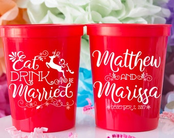 Eat, Drink & Be Married, Wedding Cups, Christmas Wedding, Christmas Party Cups, Holiday Party Favor, Stadium Cup, Plastic Cup, Stadium Cup