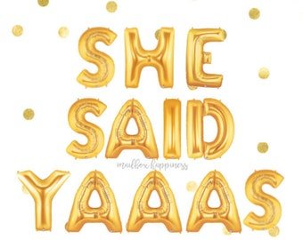 She Said Yaaas Balloons, Bachelorette Party, Bride Banner, Photo Prop, Gold Balloons, Balloon Banner, Bridal Shower, Party Balloons
