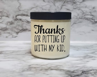 THANKS For Putting Up With My Kid | Funny Candle | Funny Gift | Teacher Gift | Babysitter Gift | Daycare Gift | Adult Humor