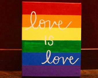 "8"" x 10"" hand-painted canvas, ""love is love"""