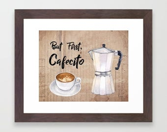 But first Cafecito, Cuban Coffee, Coffee Art, Kitchen wall art, Home Decor, digital print, Espresso, Coffee bar sign, Kitchen decor