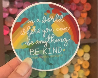 In a World Where You Can Be Anything  sticker or magnet | Mae Street Designs | laptop sticker | planner sticker | water bottle sticker