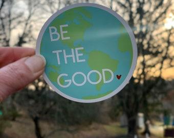 Be the Good Globe vinyl sticker or magnet | vinyl sticker | laptop sticker | planner sticker | water bottle sticker | Mae Street Designs