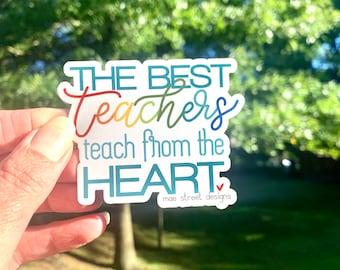 The best teachers teach from the heart Sticker or Magnet | teacher appreciation gift | Mae Street Designs vinyl sticker | laptop sticker |