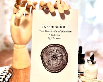 Inkspirations Two Thousand and Nineteen - A Collection-Book One By J.Ferwerda