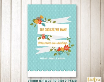 Girls camp handouts - Choices We Make quote -  INSTANT download  / Young Women LDS quotes